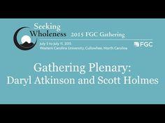 Gathering 2015 Plenary Session: Daryl Atkinson and Scott Holmes