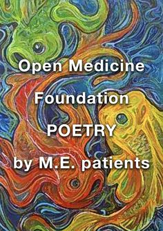 Open Medicine Foundation: Poetry Submissions by people with M.E. Click on the fish artwork to view poems. (Artist unknown) #MyalgicEncephalomyelitis #ChronicFatigueSyndrome #MECFS #MillionsMissing Poetry Submissions, Fish Artwork, Chronic Fatigue Syndrome, Submissive, Poems, Medicine, Poetry, Verses, Medical