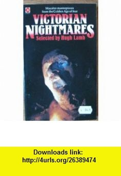 Victorian Nightmares (Coronet ) (9780340250990) Hugh Lamb , ISBN-10: 0340250992  , ISBN-13: 978-0340250990 ,  , tutorials , pdf , ebook , torrent , downloads , rapidshare , filesonic , hotfile , megaupload , fileserve