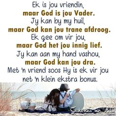 Ek is jou vriendin, maar God is jou vader. Classroom Expectations, Afrikaanse Quotes, Christian Messages, Christian Faith, Biblical Inspiration, Gods Promises, Sweet Words, Bible Lessons, Sign Quotes