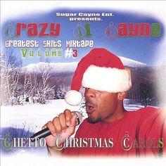 Crazy Al Cayne's Ghetto Christmas Carols Now On Soundcloud