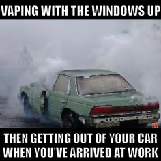 Vaping with the windows up