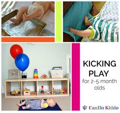 Fun ways to engage your infant in developmental play! Learn why kicking is SO important and how to encourage it through play. Tips from a pediatric OT. CanDoKiddo.com