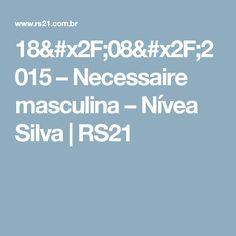 18/08/2015 – Necessaire masculina – Nívea Silva   RS21