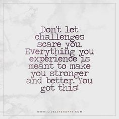 Quotes about Happiness : Live Life Happy: Don't let challenges scare you. Everything you experience i
