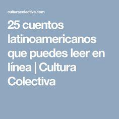 25 cuentos latinoamericanos que puedes leer en línea | Cultura Colectiva