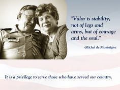 """""""Valor is stability, not of legs and arms, but of courage and the soul.""""   -Michel de Montaigne   #WeHonorVeterans #hospice #ThankYou"""