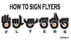 How to sign Flyers :)