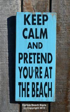 Beach Decor - Nautical Decor Coastal Sign - Keep Calm And Pretend You're At The Beach - Beach Sign - Beach House - Beach Theme Rustic Wood