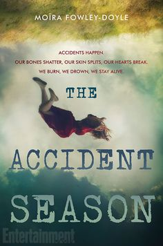 The Accident Season by Moïra Fowley-Doyle • August 18, 2015 • Kathy Dawson Books https://www.goodreads.com/book/show/24611995-the-accident-season