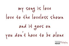 A Message #Coldplay #quote #lyrics | gimmesomereads.com
