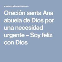 Oración santa Ana abuela de Dios por una necesidad urgente – Soy feliz con Dios