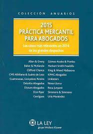 Práctica mercantil para abogados: los casos más relevantes en 2014 de los grandes despachos: Allen & Overy. 2015