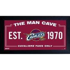 Cleveland Cavaliers Man Cave Sign 6x12 Framed Photo - Celebrate your allegience to your favorite NBA team with this incredible Framed 6x12 Man Cave Sign. Every true fan needs a man cave and this sign is perfect for the entrance above your bar or wherever you want to proudly display your fandom. This piece comes framed & ready to go up on any wall!. Gifts > Licensed Gifts > Nba > Cleveland Cavaliers. Weight: 1.00
