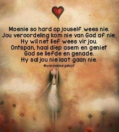Moenie so hard op jouself wees nie. I Love You God, Like You, Evening Greetings, Afrikaanse Quotes, Spiritual Inspiration, Stress And Anxiety, Wise Words, Qoutes, Encouragement
