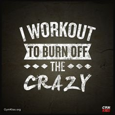 Motivational Fitness Quotes :I Workout To Burn Off The Crazy - Quotes Daily Workout Memes, Gym Memes, Gym Humor, Funny Memes, Funny Workout Quotes, Funny Quotes, Exercise Quotes, Fit Quotes, Hilarious