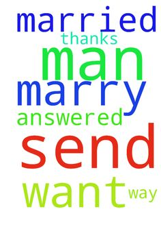 I ask to God to send a man off God on my - I ask to God to send a man off God on my way to marry me. So I want to get married. Thanks God to be answered me Posted at: https://prayerrequest.com/t/KzX #pray #prayer #request #prayerrequest