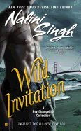 """""""Wild Invitation"""" by Nalini Singh.  Four novellas based in the Psy-changeling universe include """"Stroke of Enticement,"""" in which a young teacher arouses the animal from a leopard changeling; and """"Declaration of Courtship,"""" in which a shy wolf finds herself pursued by a SnowDancer.  Explore their word today!  https://innopac.lbpl.org/record=b1510402~S1"""