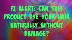 Can this product dye your hair without damage? #haircare, #healthyhaircare, #hairdye, #colouredhair, #naturalhair, #naturalhaircare, #PJ