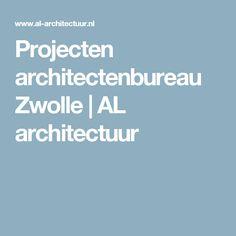 Projecten architectenbureau Zwolle | AL architectuur