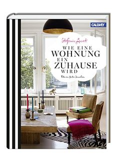 How to turn a house into a home - #interiors #book by Callwey Verlag