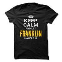 Keep Calm FRANKLIN Handle It