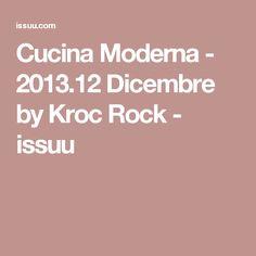 Cucina Moderna - 2013.12 Dicembre by Kroc Rock - issuu