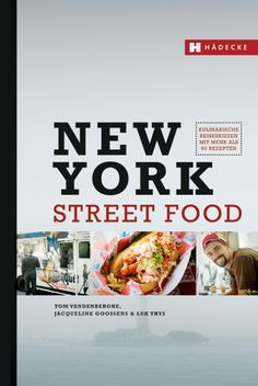 Kochbuchsüchtig: New York Street Food