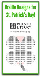 Here are some braille designs for St. Patrick's Day!