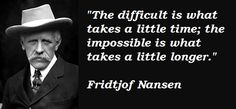 Fridtjof Nansen Quotes New Nailed Itfridtjof Nansen Quotes  Couldn't Have Said It Better