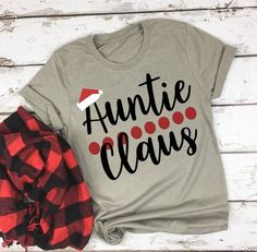 Your place to buy and sell all things handmade Auntie Claus Svg - Santa Claus Svg - Aunt Svg - Christmas Svg - Aunt Christmas File - Christmas Shir Vinyl Shirts, Tee Shirts, Xmas Shirts, Diy Shirt, Custom Shirts, Christmas Svg, Christmas Shirts For Kids, Vinyl Christmas Shirts, Christmas Presents