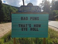 These Hilarious Signs/Puns In Colorado Making Passerby Laugh Out Loud - bemethis New Funny Jokes, Funny Puns, Dad Jokes, Haha Funny, Funny Fails, Funny Texts, Hilarious, Funny Stuff, Epic Texts