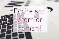 Ecrire son premier Roman!