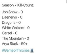 Game of Thrones Season 7 Kill-Count. Arya is obviously winning!