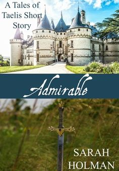My review of Admirable--a good short story accompaniment to the Tales of Taelis series!