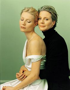 Mother and Daughter, Blythe Danner and Gwenyth Paltrow. I can always feel the love they have for each other whenever they speak of one another.
