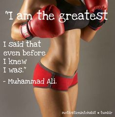 """I am the greatest<3 I said that even before I knew I was"" <3 Muhammad Ali"
