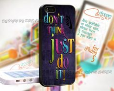 Dont  Think And Just Do It - Print On Hard Case iPhone 5 Case