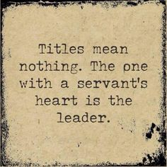 Top Leadership Quotes of all Time Life Quotes Love, Great Quotes, Quotes To Live By, Me Quotes, Motivational Quotes, Inspirational Quotes, Quotes Images, Servant Leadership, Leader Quotes
