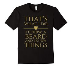 Amazon.com: Men's Men Thats what i do I grow a beard and i know things T-shirt: Clothing
