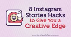 Discover 8 Instagram Stories power tips including how to save your Stories effects for quick access, add multiple photos, add a custom GIF, and more.