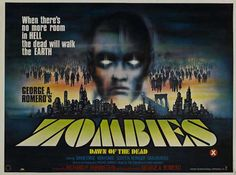 I LOVE ZOMBIES. so its no suprise that i would post the most known zombie movie of all time. Although not my favorite it is close to. influencing every zombie film made since then this is a movie that had to be posted period.