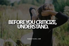 Before You Criticize Any One