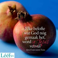 Afrikaans Quotes, Food Wallpaper, Printable Quotes, My King, Pomegranate, Give It To Me, Hart, Messages, Words