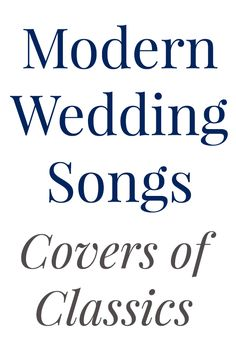 Modern wedding songs for 2015 may be familiar. Covers of classic love songs are on-trend for the new year—here's a list of our favorites.