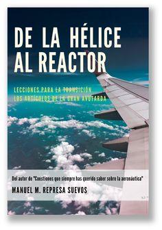 Great bustard's flight: Nuevo libro: De la hélice al reactor Reactor, Airplane View, Planes