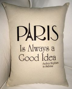 Paris is Always a Good Idea Pillow, French Inspired Eiffel Tower Cushion, Audrey Hepburn Sabrina, Neutral Shabby Chic Home Decor, France on Etsy, $14.99
