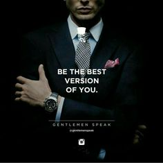 Best A as a reminder for all of us: Be the best version of you! in your day, all quotes like success quotes, happy birthday quotes, and many Der Gentleman, Gentleman Rules, Badass Quotes, Best Quotes, Quotes To Live By, Life Quotes, Gentlemens Guide, Classy Quotes, Motivational Quotes