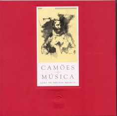 CAMÕES E A MÚSICA  Autor:  JOÃO DE FREITAS BRANCO  Desconto:  10%  ISBN:  978-972-8469-35-7  http://istpress.tecnico.ulisboa.pt/node/281