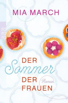 Der Sommer der Frauen: Amazon.de: Mia March, Sabine Längsfeld: Bücher